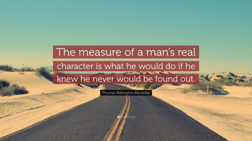 58847-Thomas-Babington-Macaulay-Quote-The-measure-of-a-man-s-real